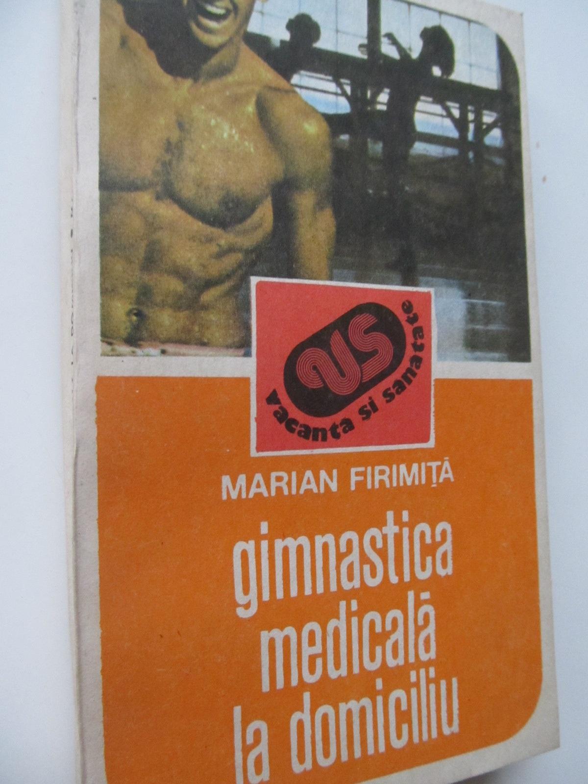 Gimnastica medicala la domiciliu - Marian Firimita | Detalii carte