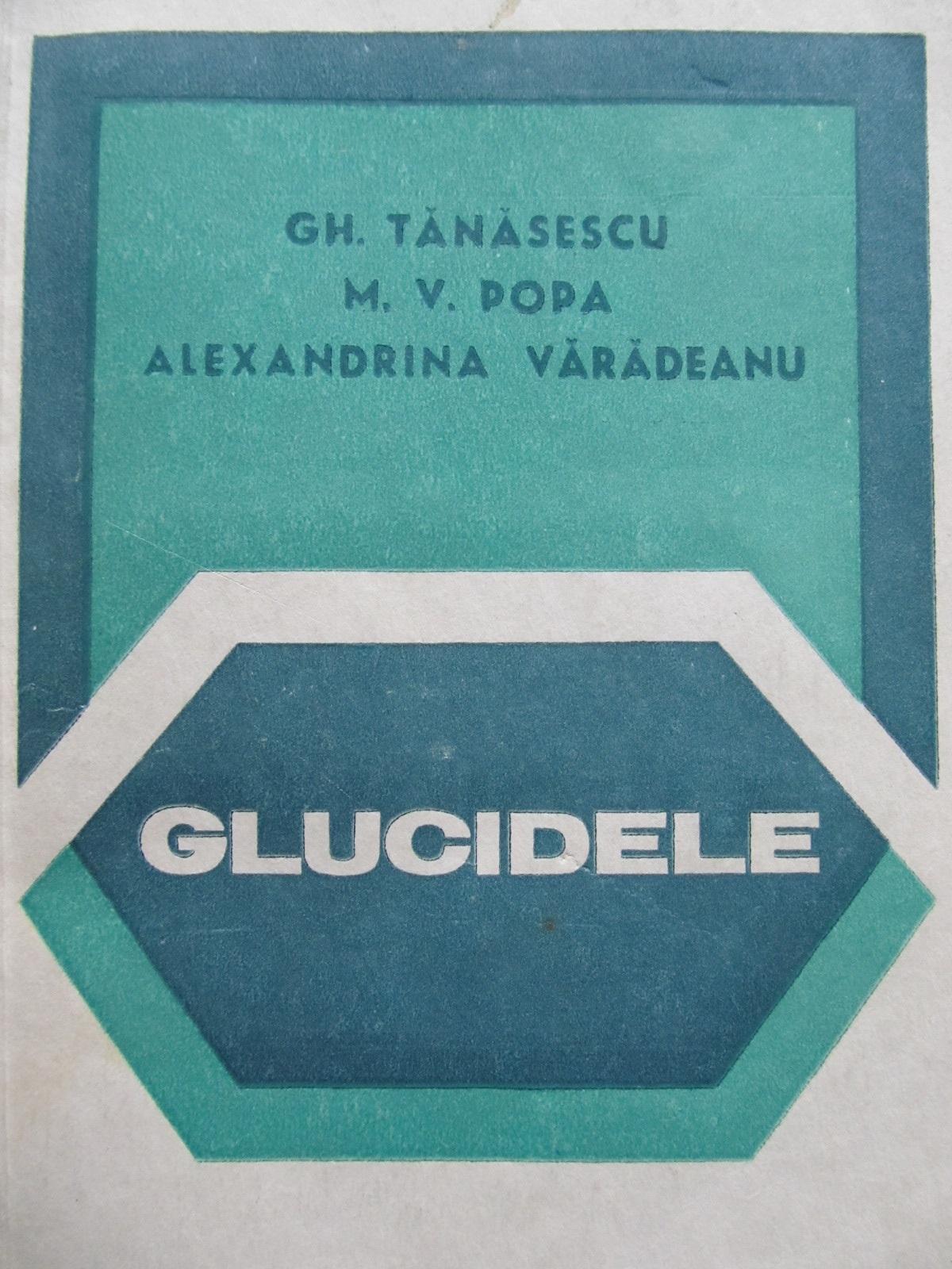 Glucidele - Gh. Tanasescu , ... | Detalii carte