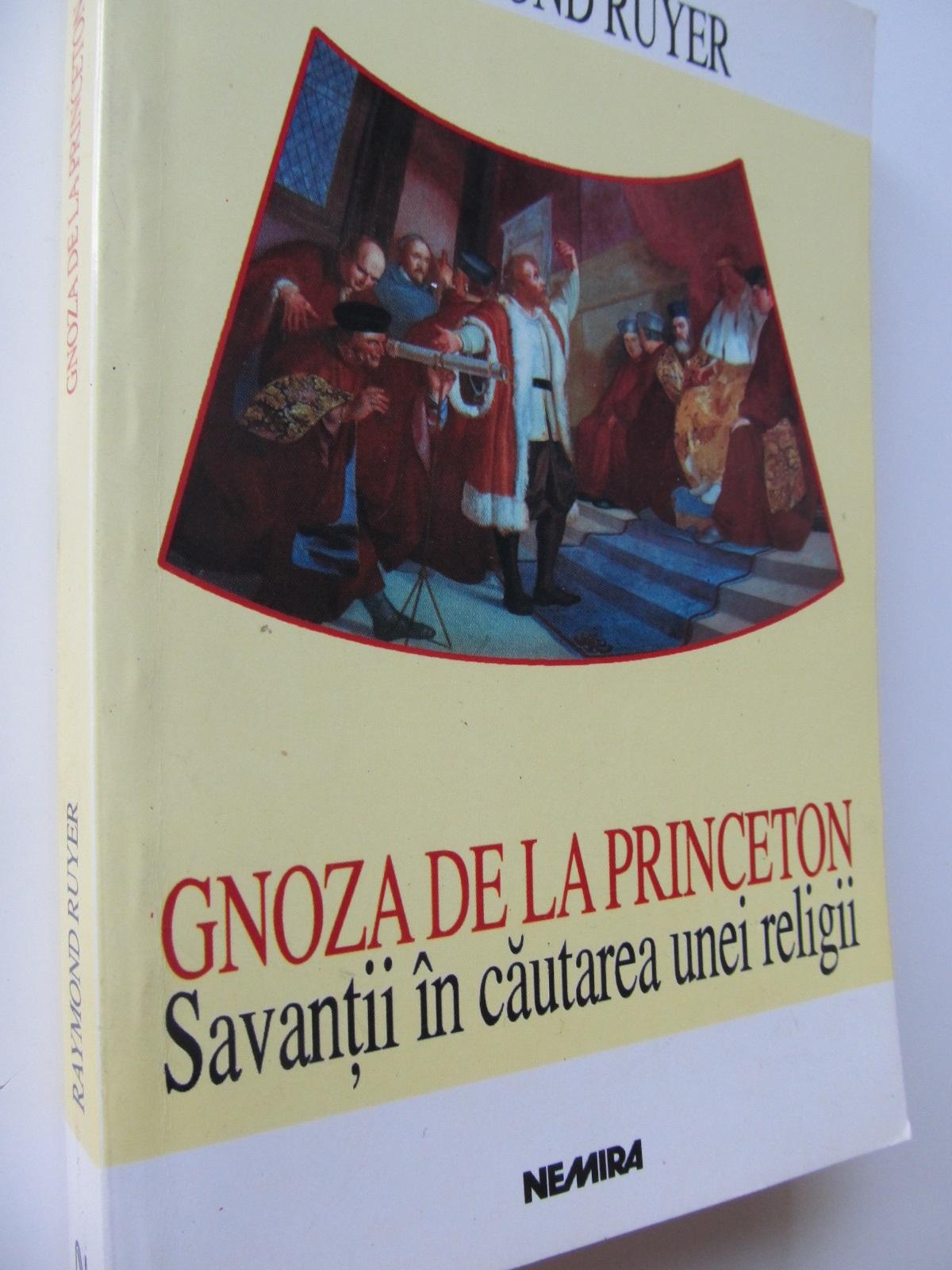 Gnoza de la Princeton Savantii in cautarea unei religii - Raymond Ruyer | Detalii carte