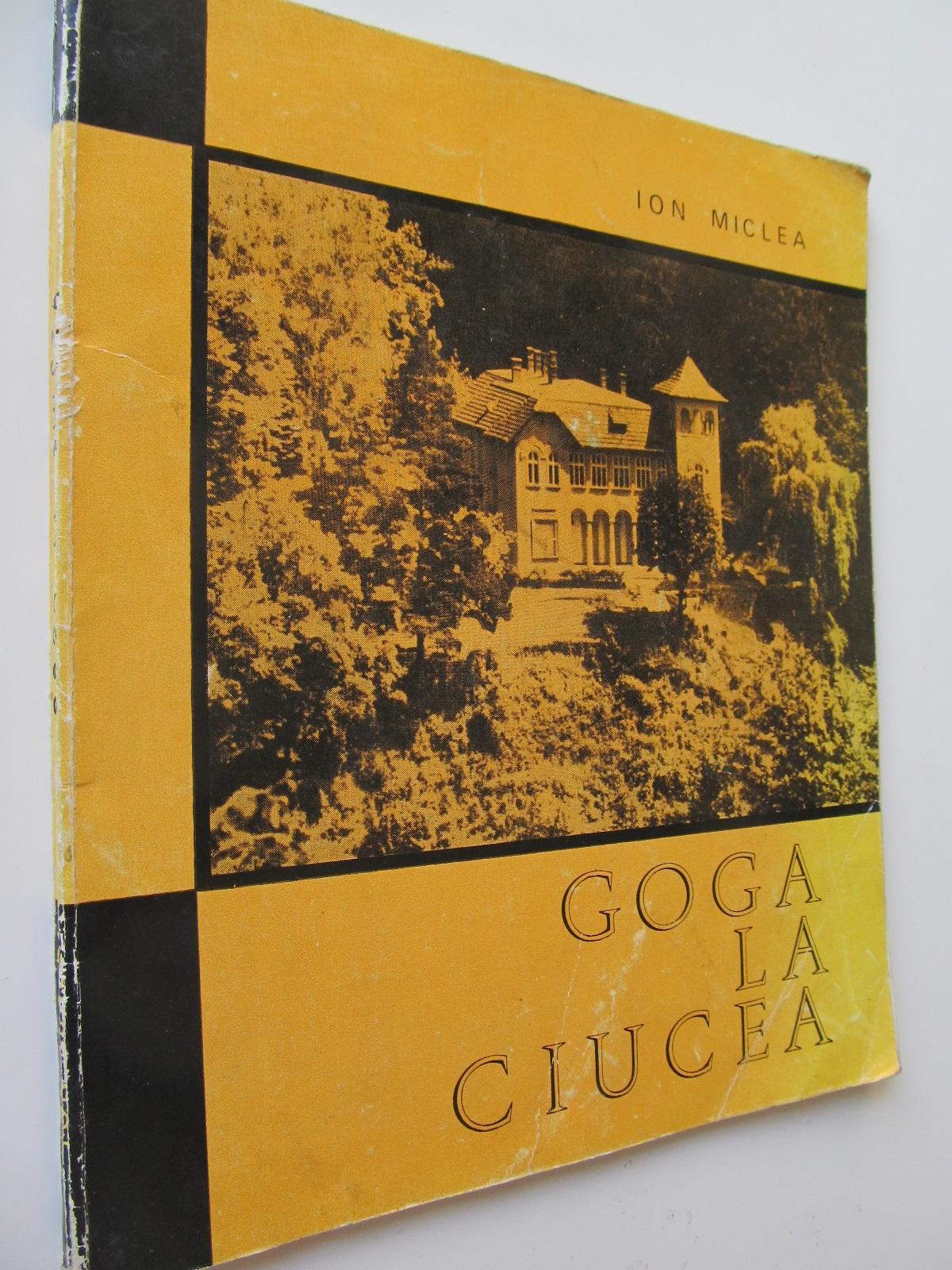 Goga la Ciucea - Ion Miclea | Detalii carte