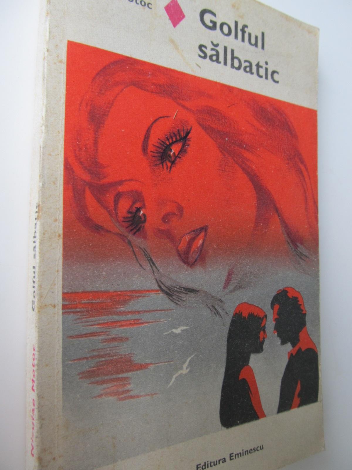 Golful salbatic - Nicolae Motoc | Detalii carte