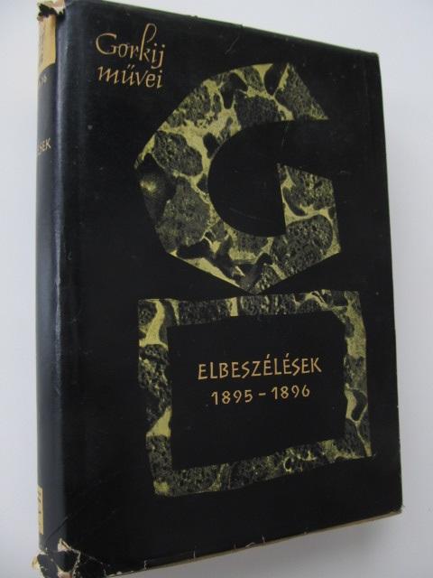 Gorkij muvei - Elbeszelesek 1895-1896 - *** | Detalii carte