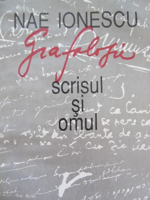 Grafologie scrisul si omul - Nae Ionescu | Detalii carte