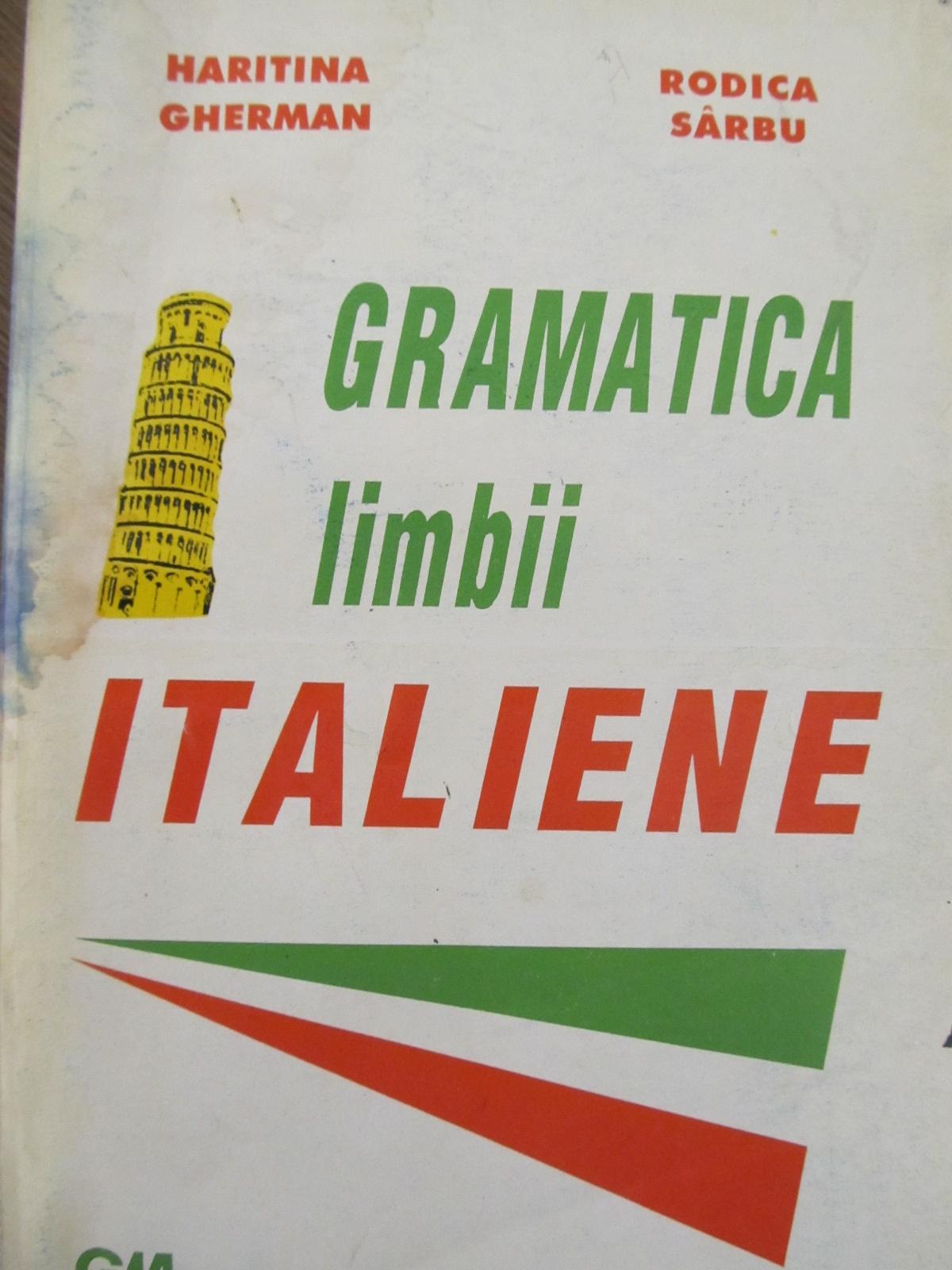 Gramatica limbii Italiene [1] - Haritina Gherman , Rodica Sarbu | Detalii carte