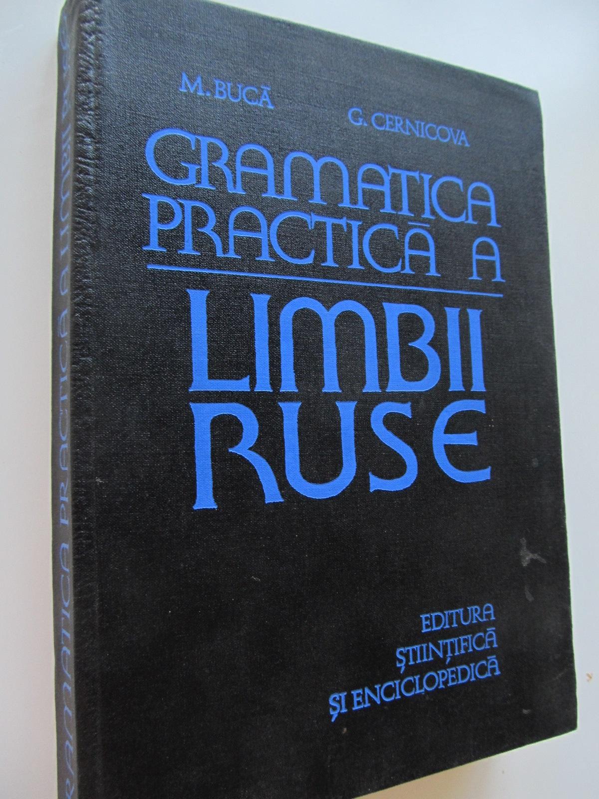 Gramatica practica a limbii Ruse - M. Buca , G. Cernicova | Detalii carte