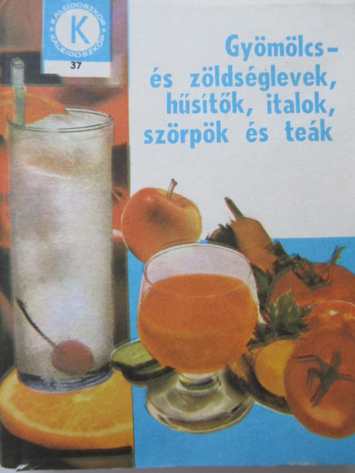 Gyomolcs- es zoldseglevek husitok italok szorpok es teak (37) - Schveiger Agnes , ... | Detalii carte