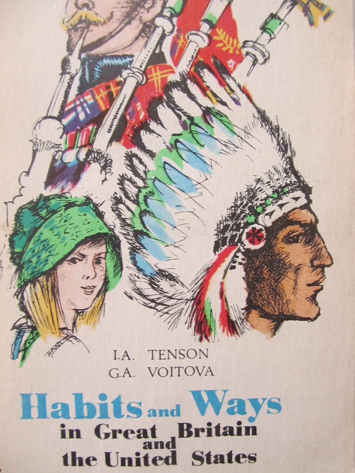 Habits and ways in Great Bitain and the United States - I. A. Tenson , G. A. Voitova | Detalii carte