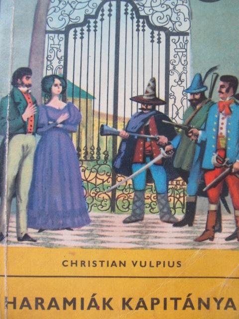 Haramiak kapitanya - Christian Vulpius | Detalii carte
