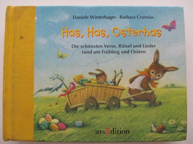 Has, Has, Osterhas - Die schonsten Verse, Ratsel und Lieder rund um Fruhling und Oster - Daniele Wintrhagen , Barbara Cratzius | Detalii carte