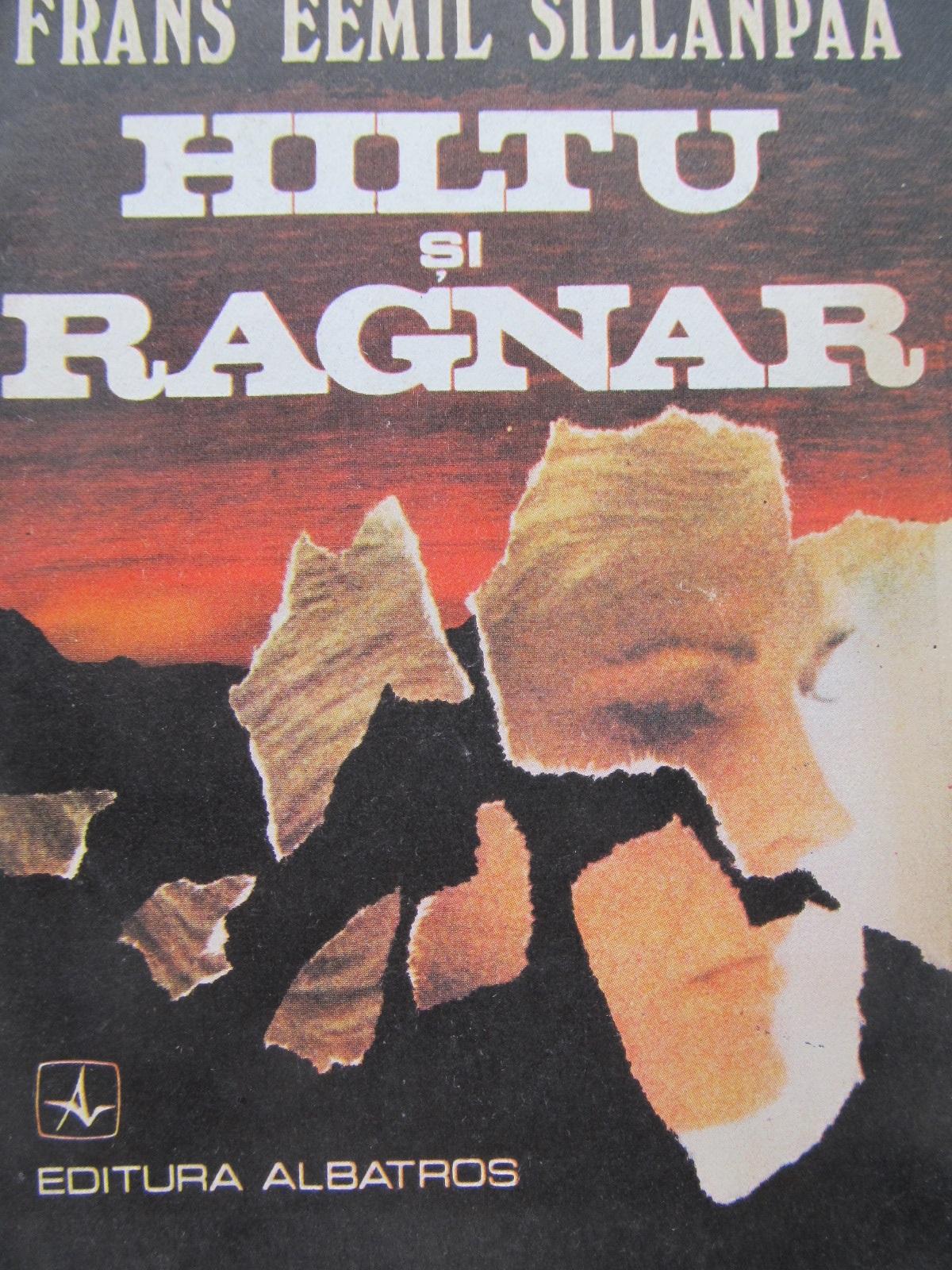 Hiltu si Ragnar - Frans Eemil Sillnpaa | Detalii carte