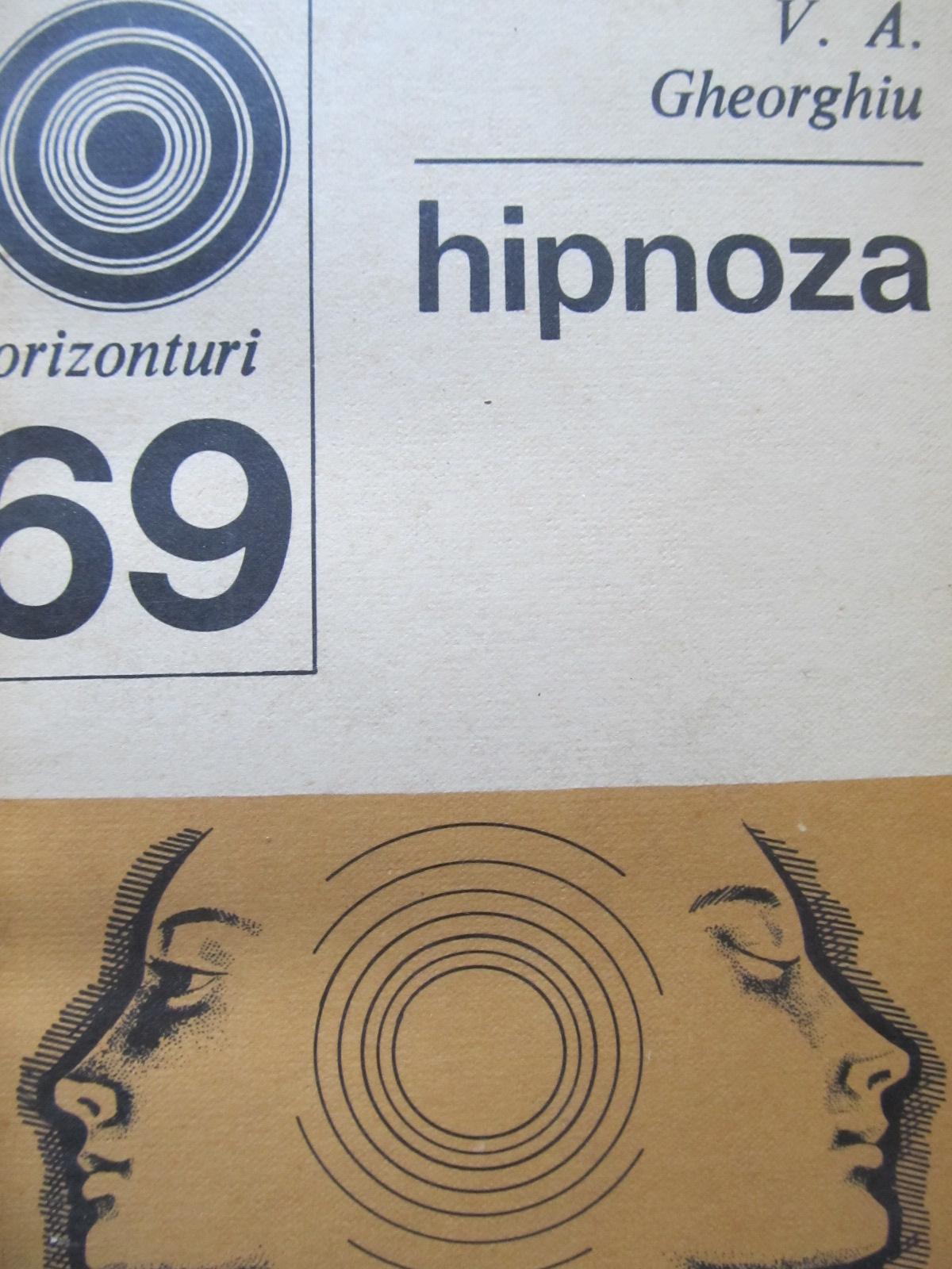 Hipnoza (69) [1] - V. A. Gheorghiu | Detalii carte