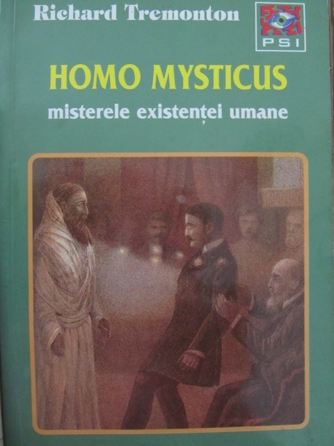 Homo mysticus misterele existentei umane - Richard Tremonton | Detalii carte