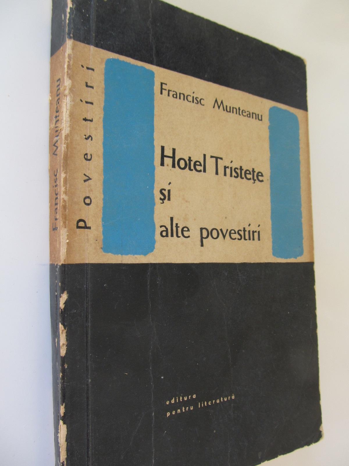 Hotel Tristete si alte povestiri - Francisc Munteanu | Detalii carte