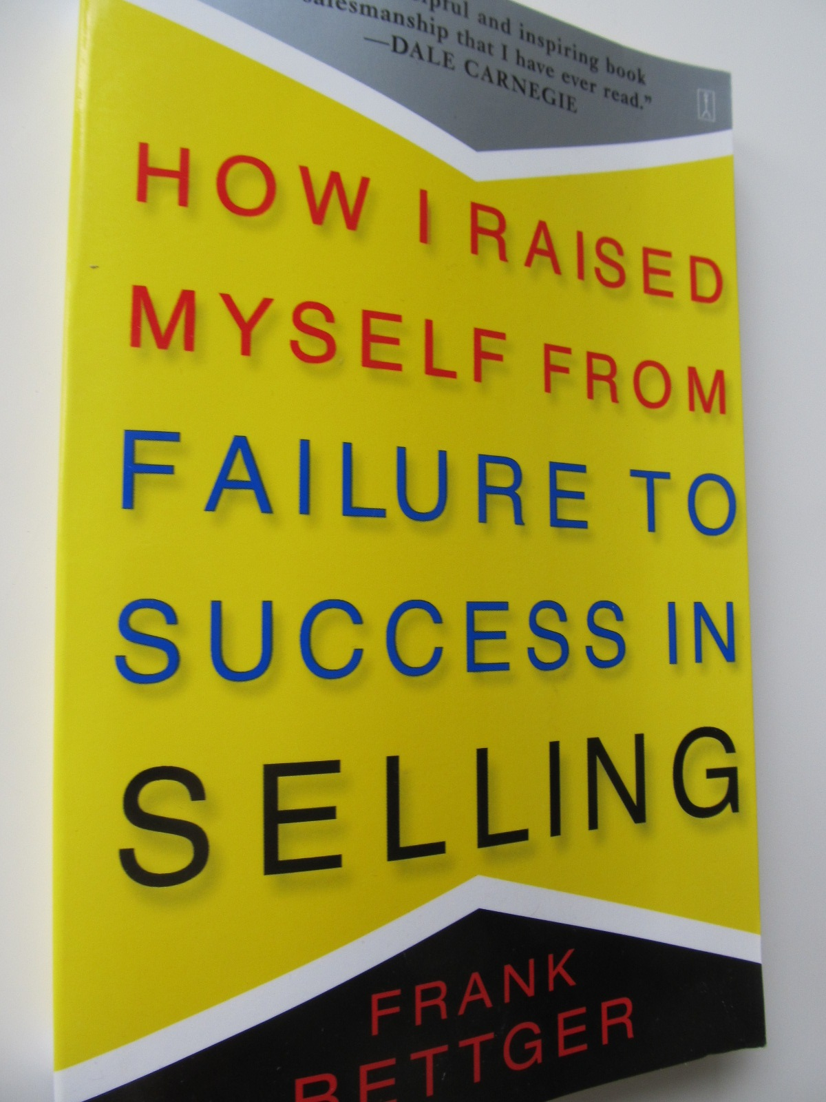 How I raised myself from failure to success in selling - Frank Bettger | Detalii carte