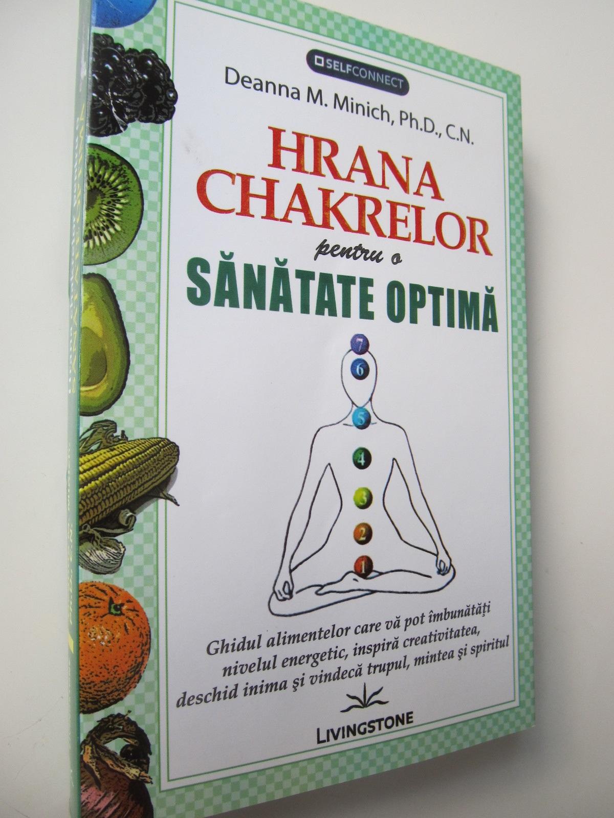 Carte Hrana Chakrelor pentru o sanatate optima - Deanna M. Minich