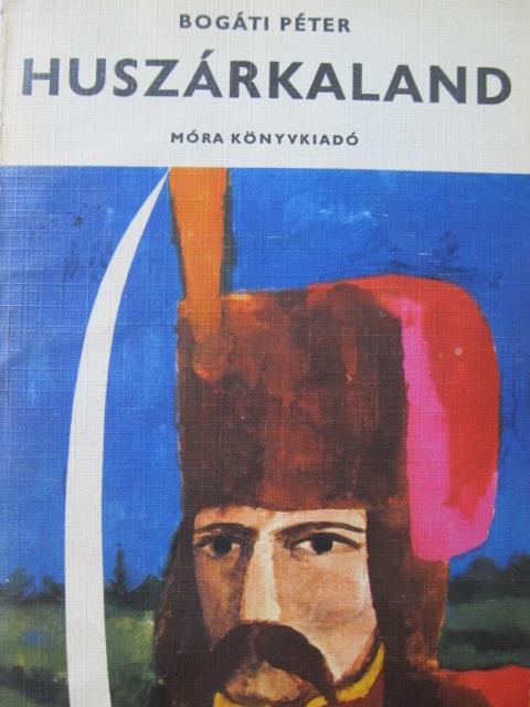 Huszarkaland - Bogati Peter | Detalii carte