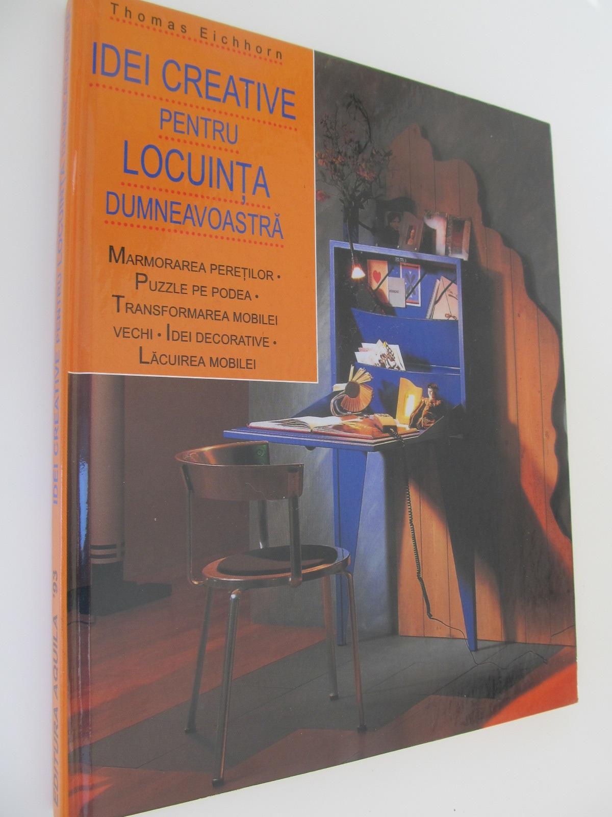 Idei creative pentru locuinta dumneavoastra - Thomas Eichhorn | Detalii carte