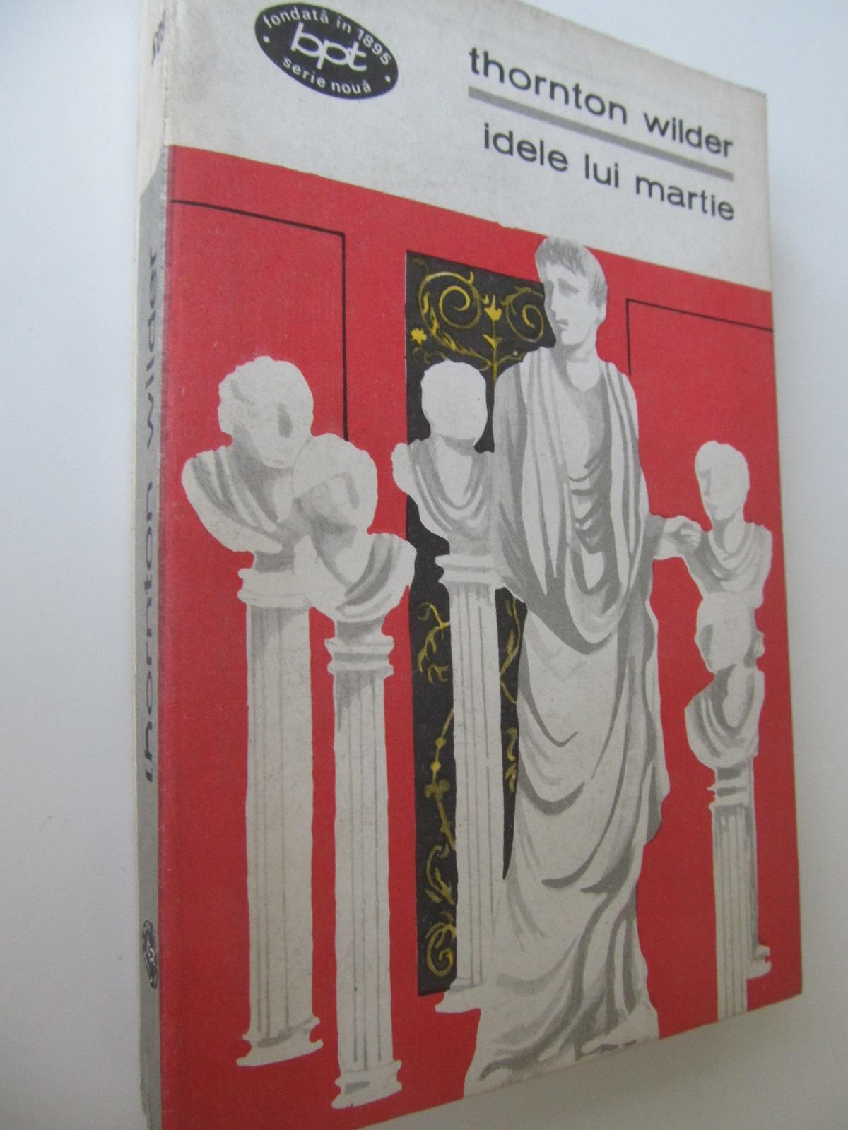 Idele lui Martie - Thornton Wilder | Detalii carte