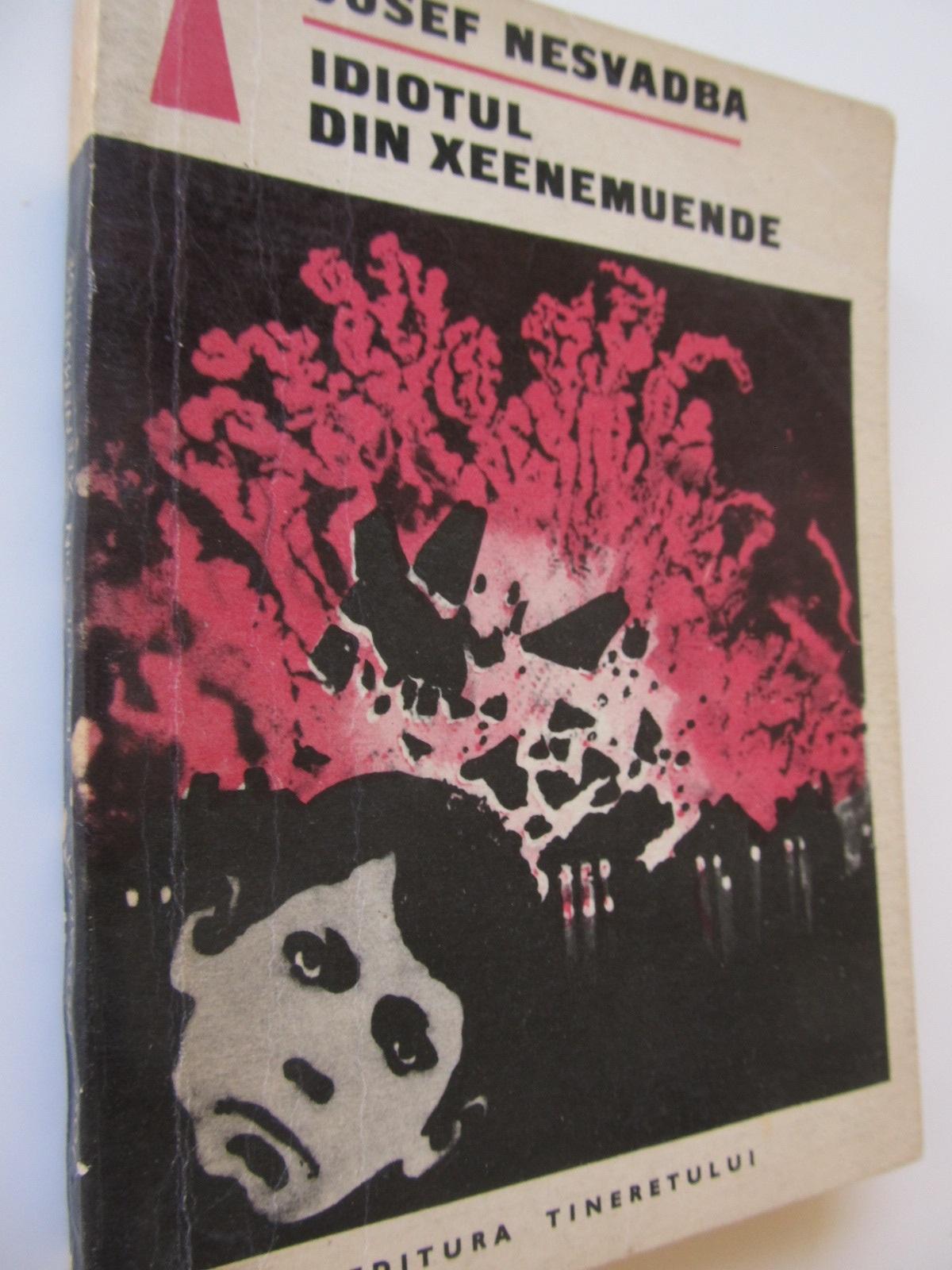Idiotul din Xeenemuende - Josef Nesvadba | Detalii carte