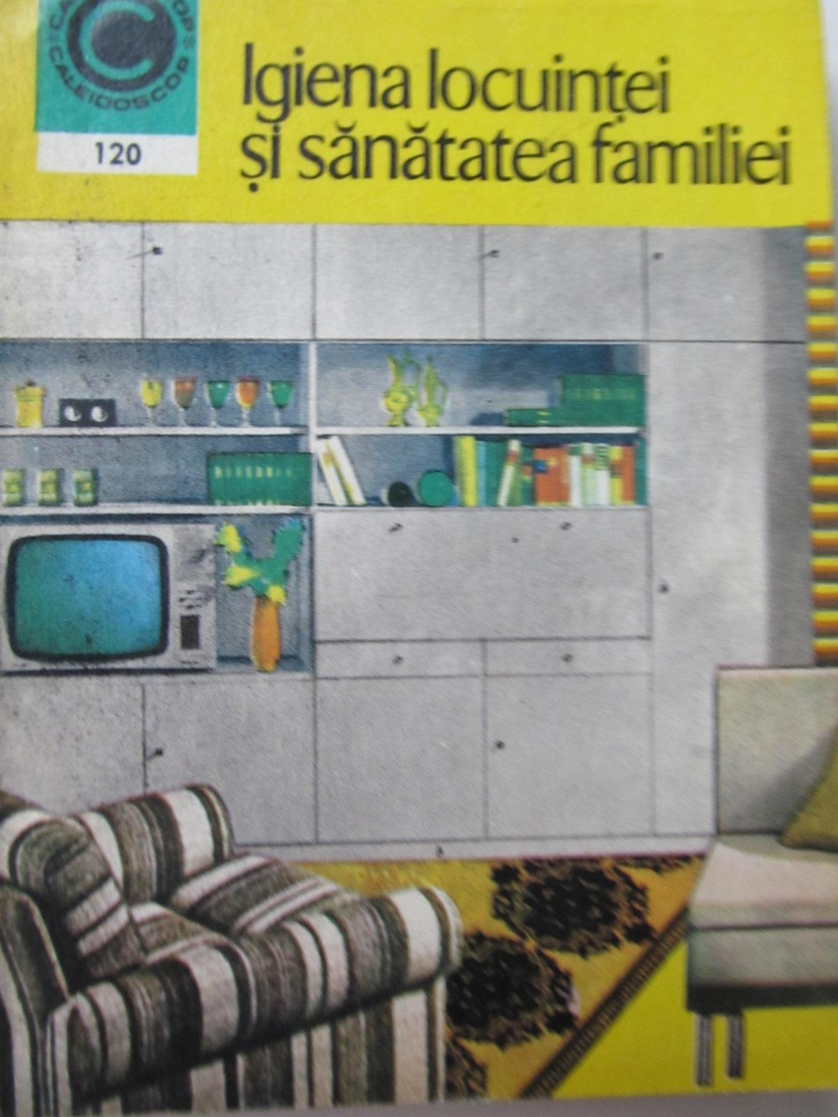Igiena locuintei si sanatatea familiei (120) - Elena Barnea | Detalii carte