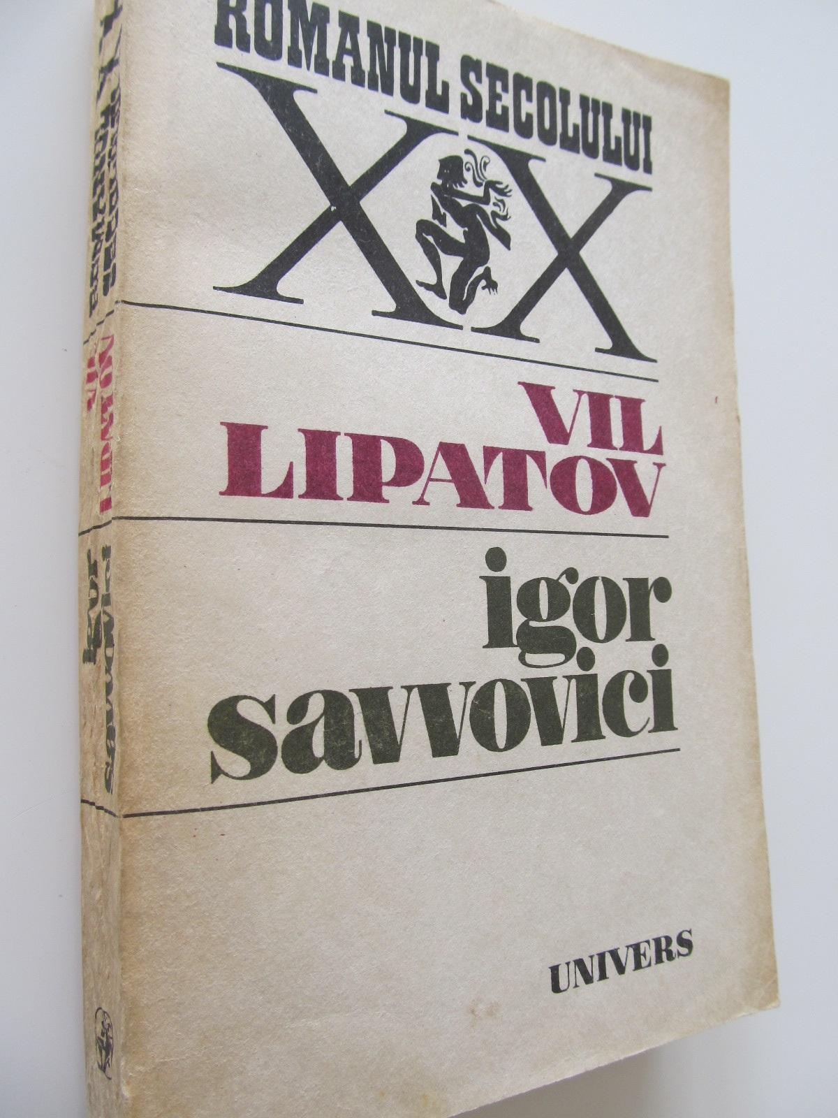 Igor Savvovici - Vil Lipatov | Detalii carte