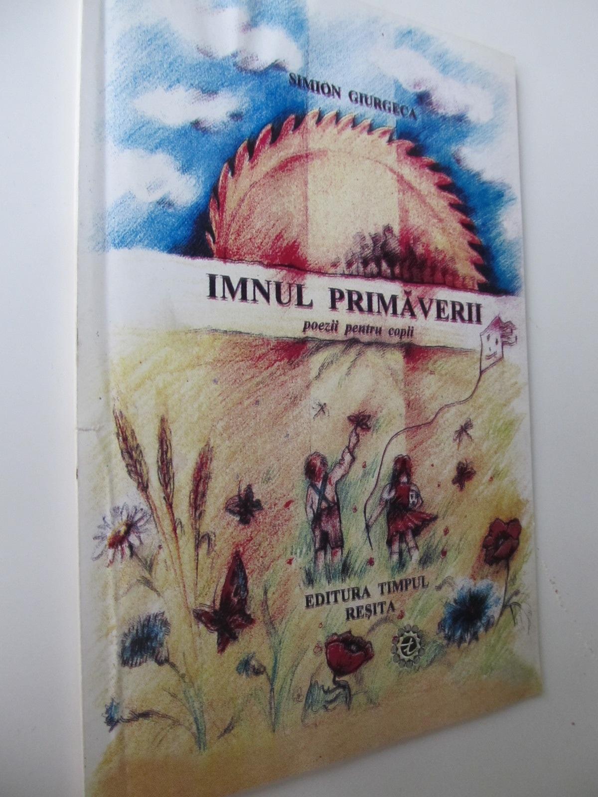 Imnul primaverii - poezii pentru copii - Simion Giurgeca | Detalii carte