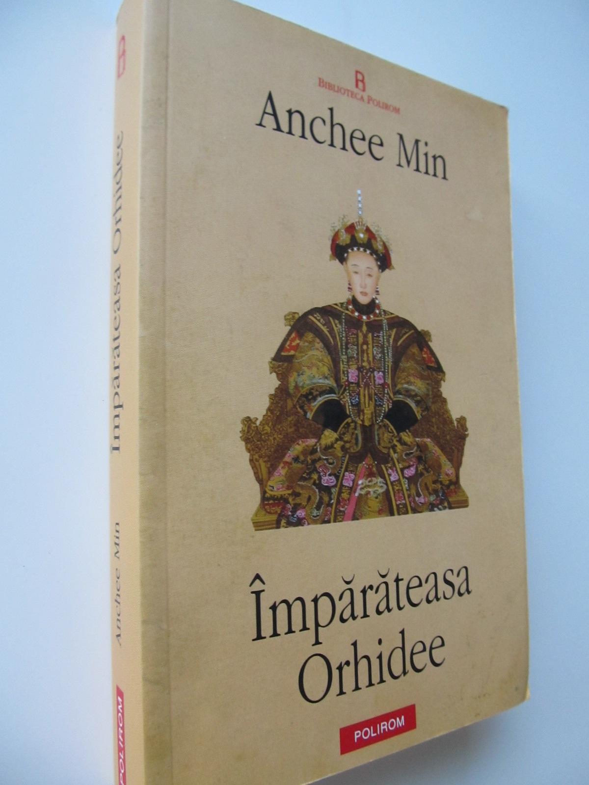 Imparateasa Orhidee - Anchee Min | Detalii carte