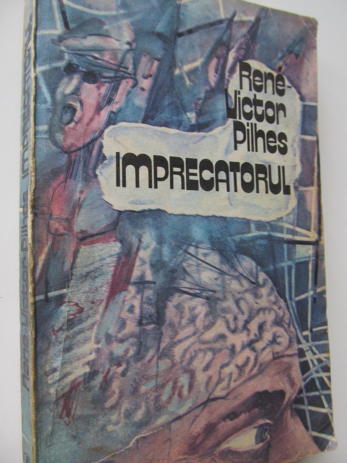 Imprecatorul - Rene Victor Pilhes | Detalii carte