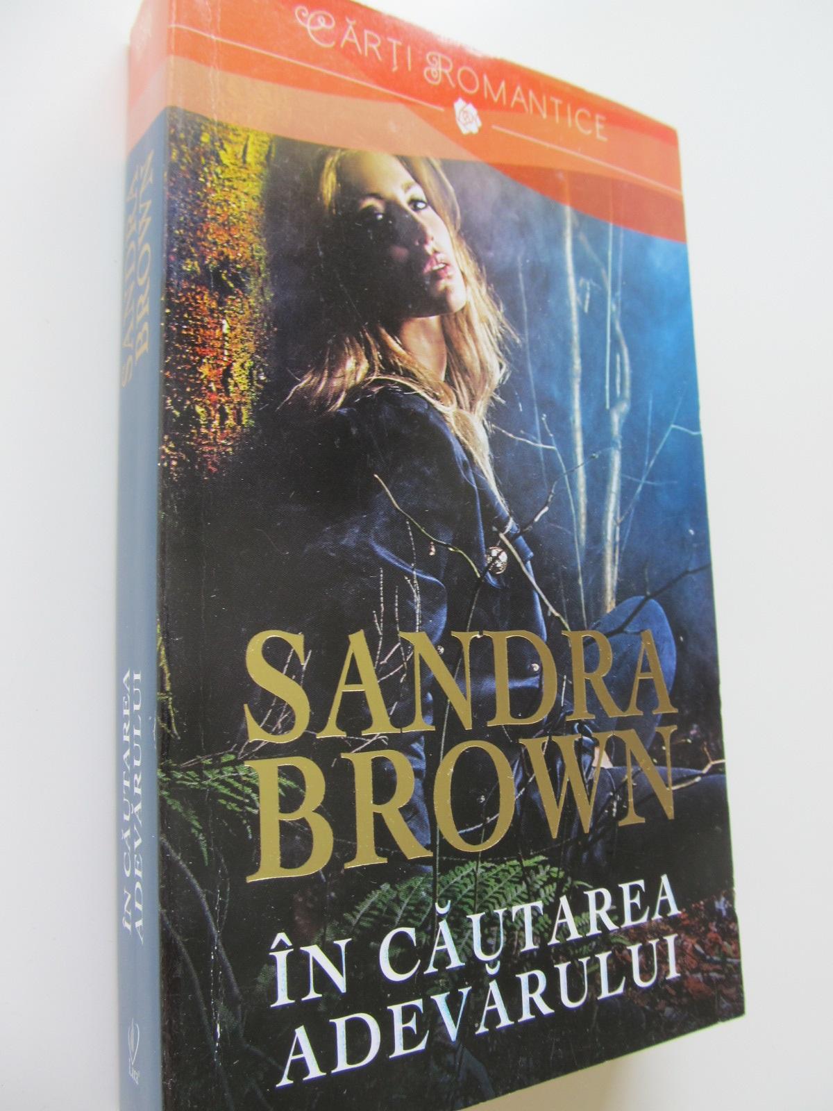 In cautarea adevarului - Sandra Brown | Detalii carte
