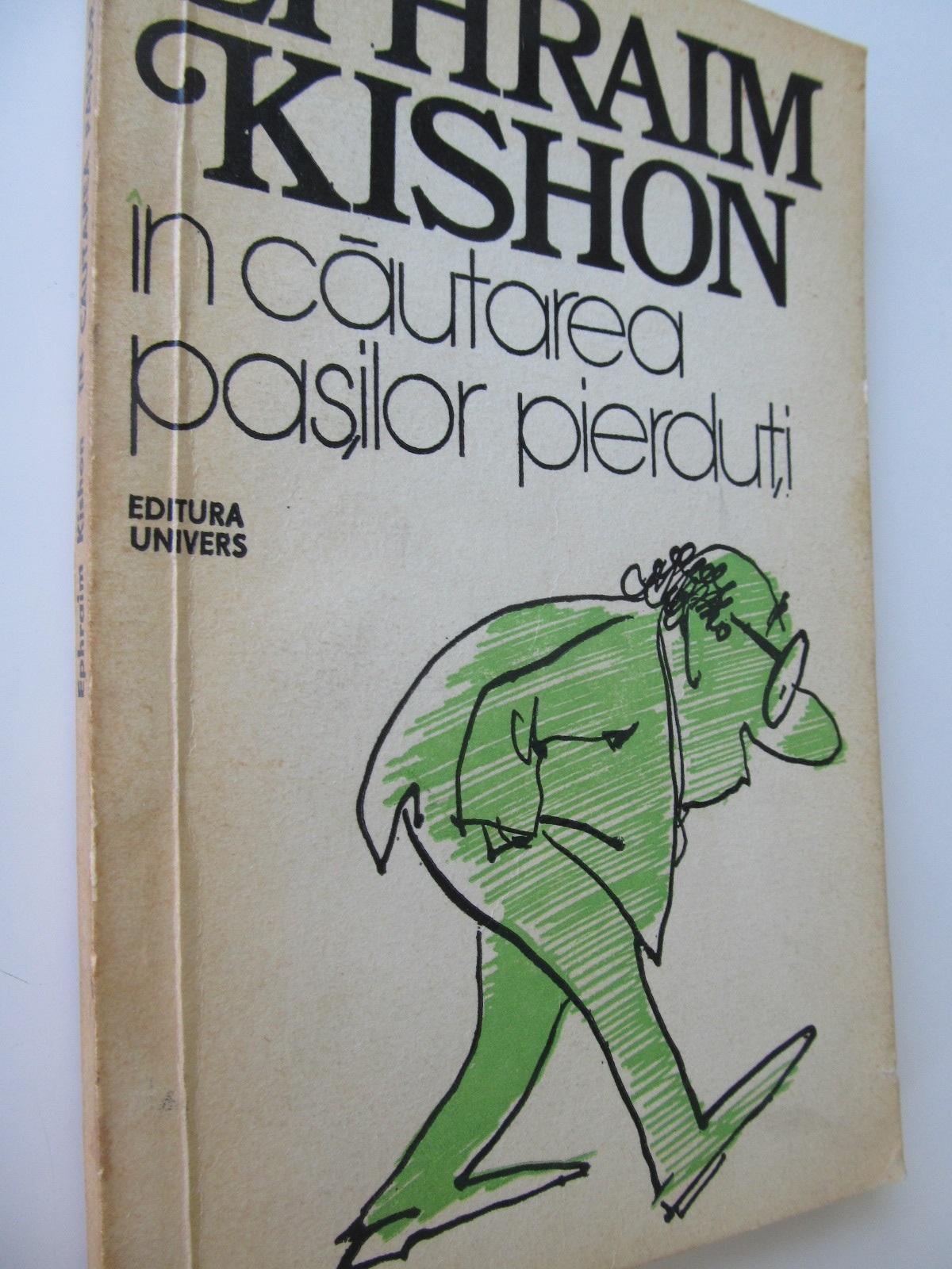In cautarea pasilor pierduti - Ephraim  Kishon   Detalii carte