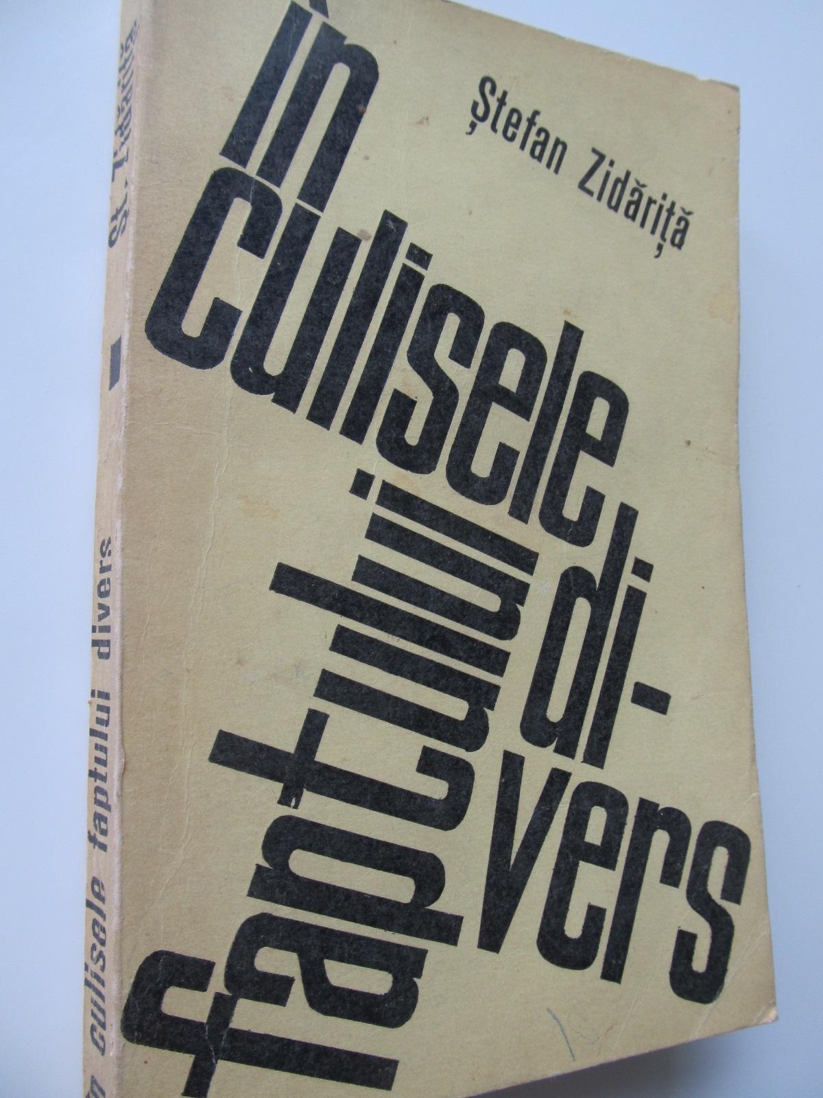 In culisele faptului divers - Stefan Zidaritei | Detalii carte