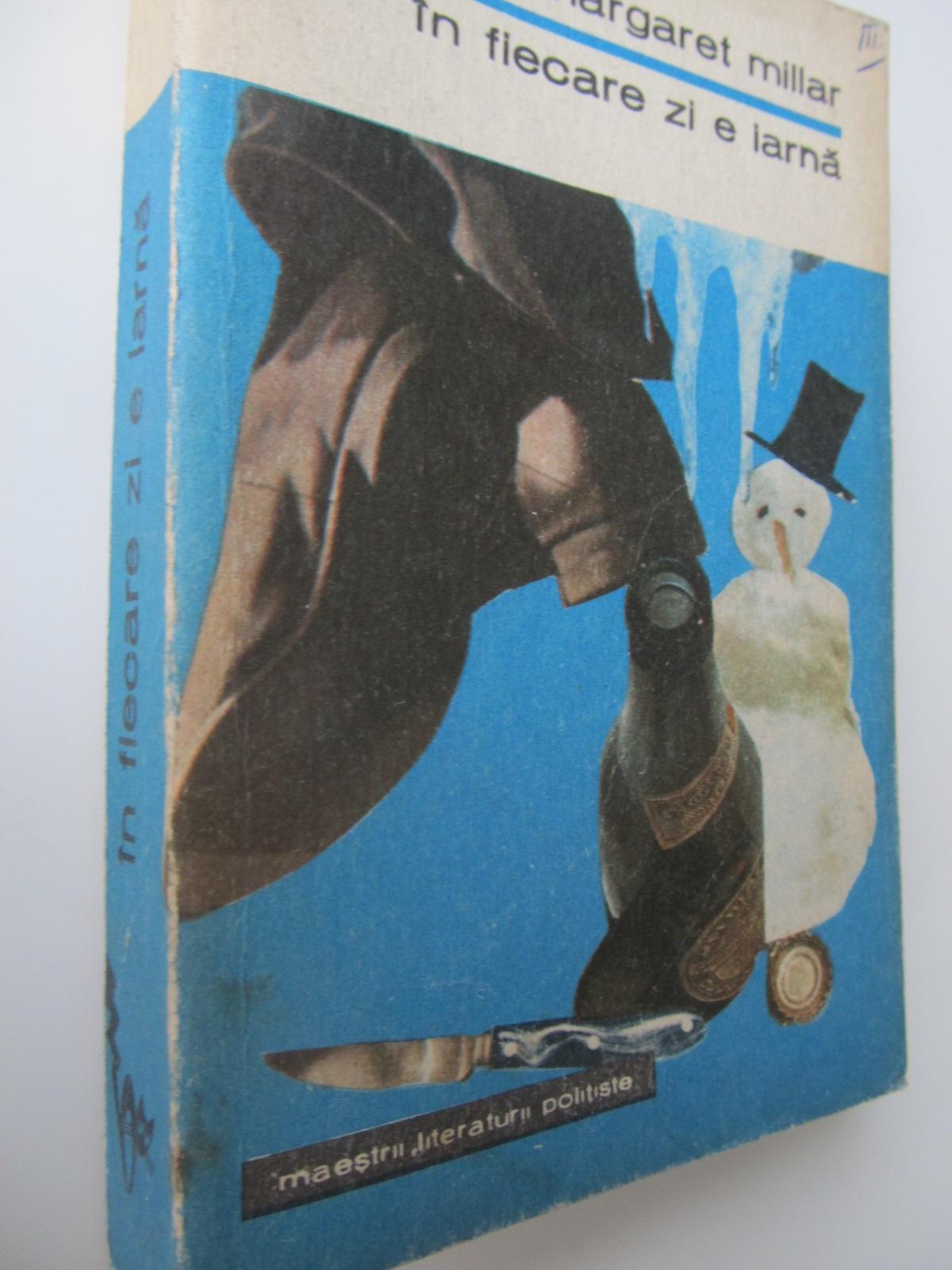 In fiecare zi e iarna - Margaret Millar | Detalii carte