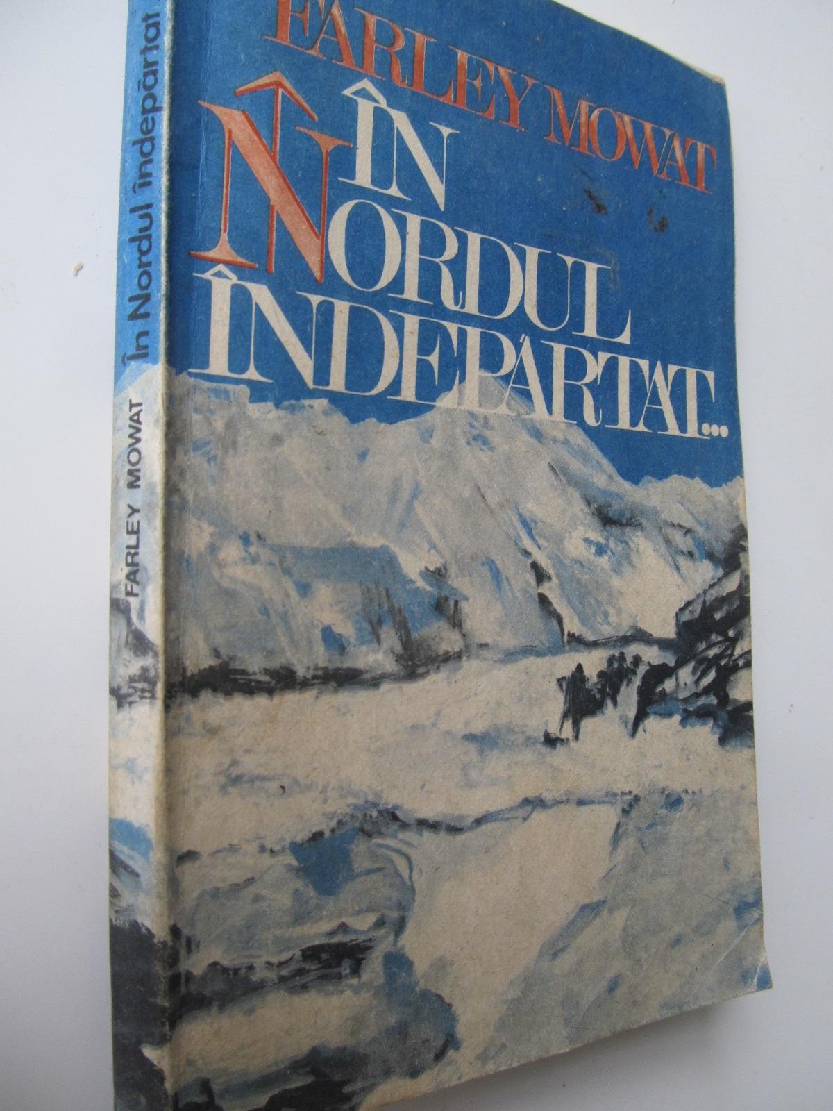 In nordul indepartat - Farl Mowatey | Detalii carte