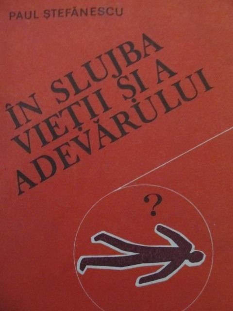 In slujba vietii si adevarului (vol. III) - Paul Stefanescu | Detalii carte