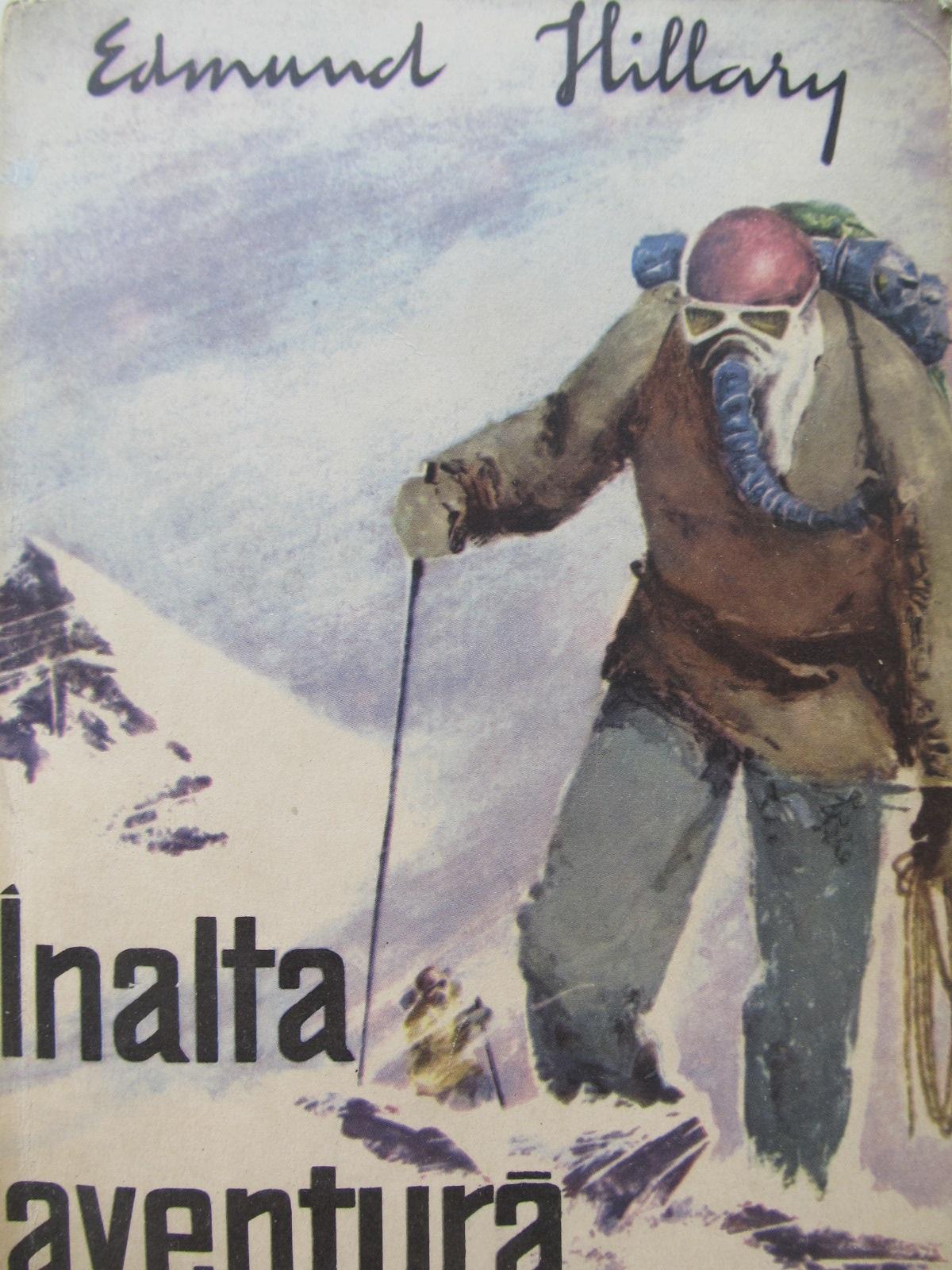 Inalta aventura (alpinism) - Edmund Hillary   Detalii carte