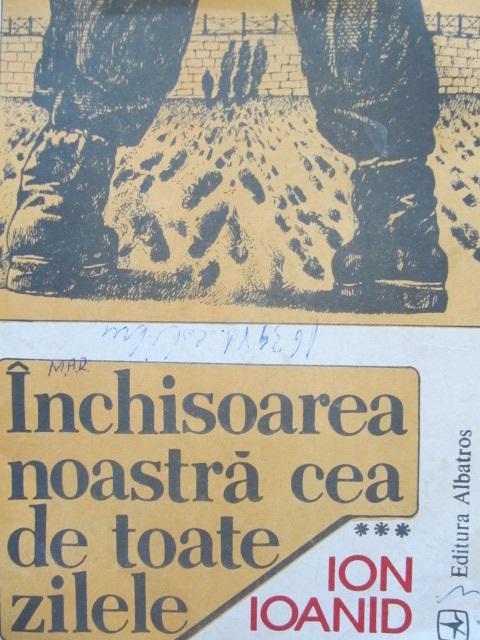 Carte Inchisoarea noastra cea de toate zilele (vol. 3) - 1956-1959 [1] - Ion Ioanid