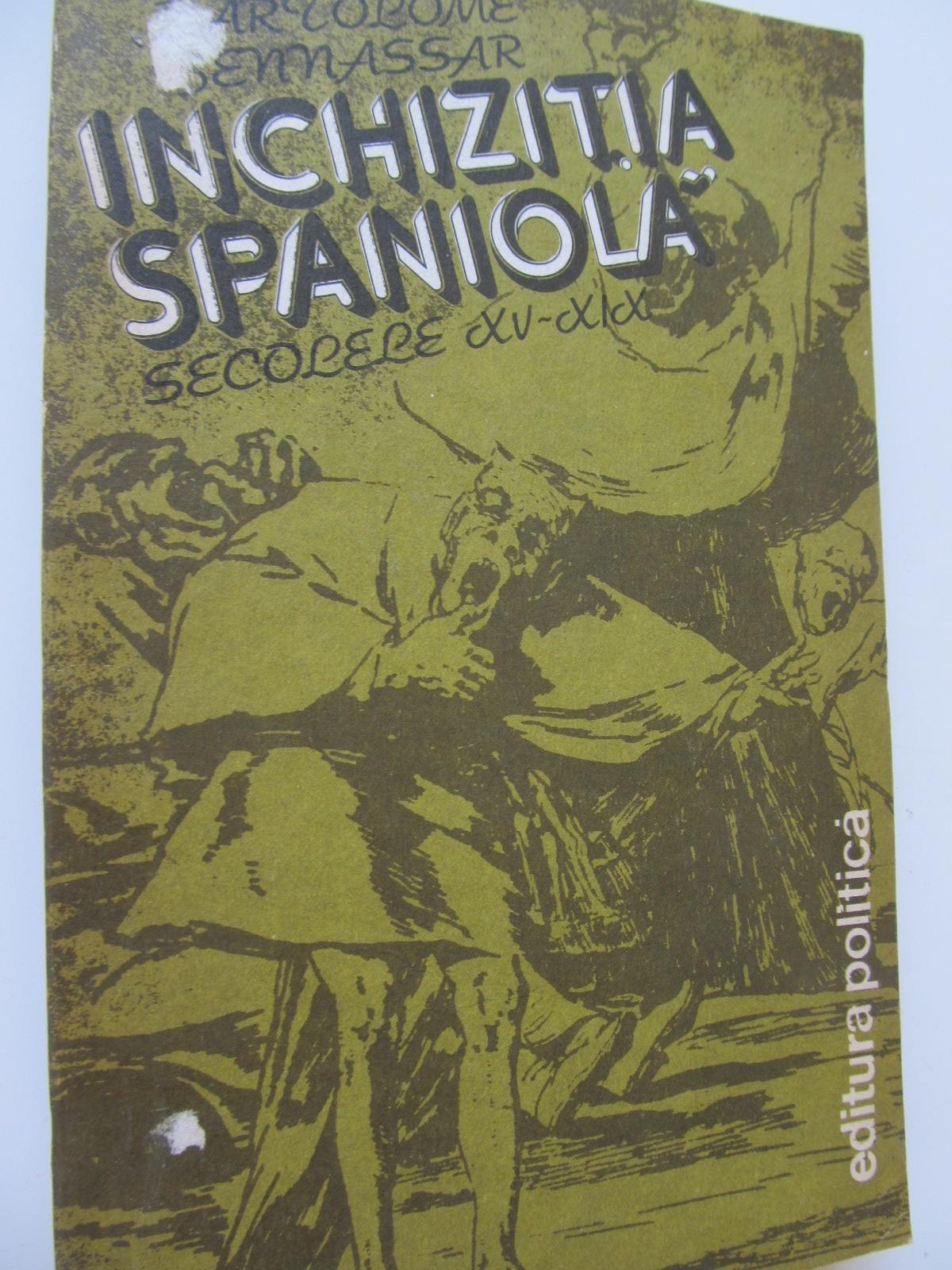Inchizitia spaniola - Bartolome Bennassar | Detalii carte