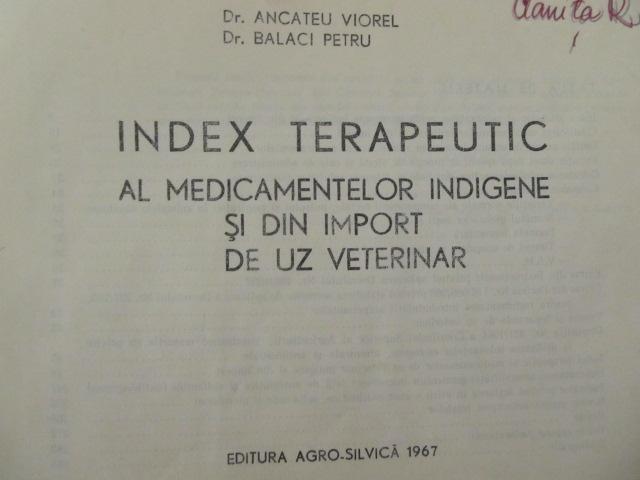 Index terapeutic al medicamentelor indigene si din import de uz veterinar - Ancateu Viorel , Balaci Petru | Detalii carte