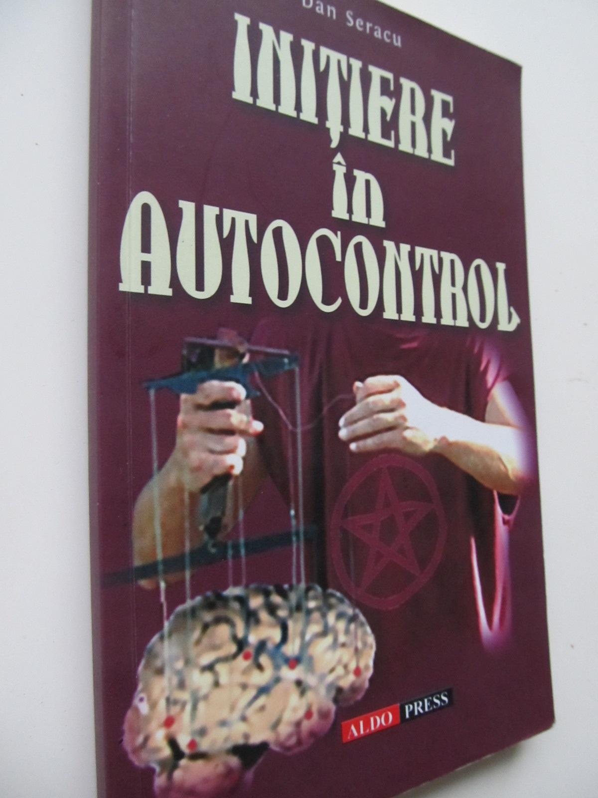 Initiere in autocontrol - Dan Seracu   Detalii carte