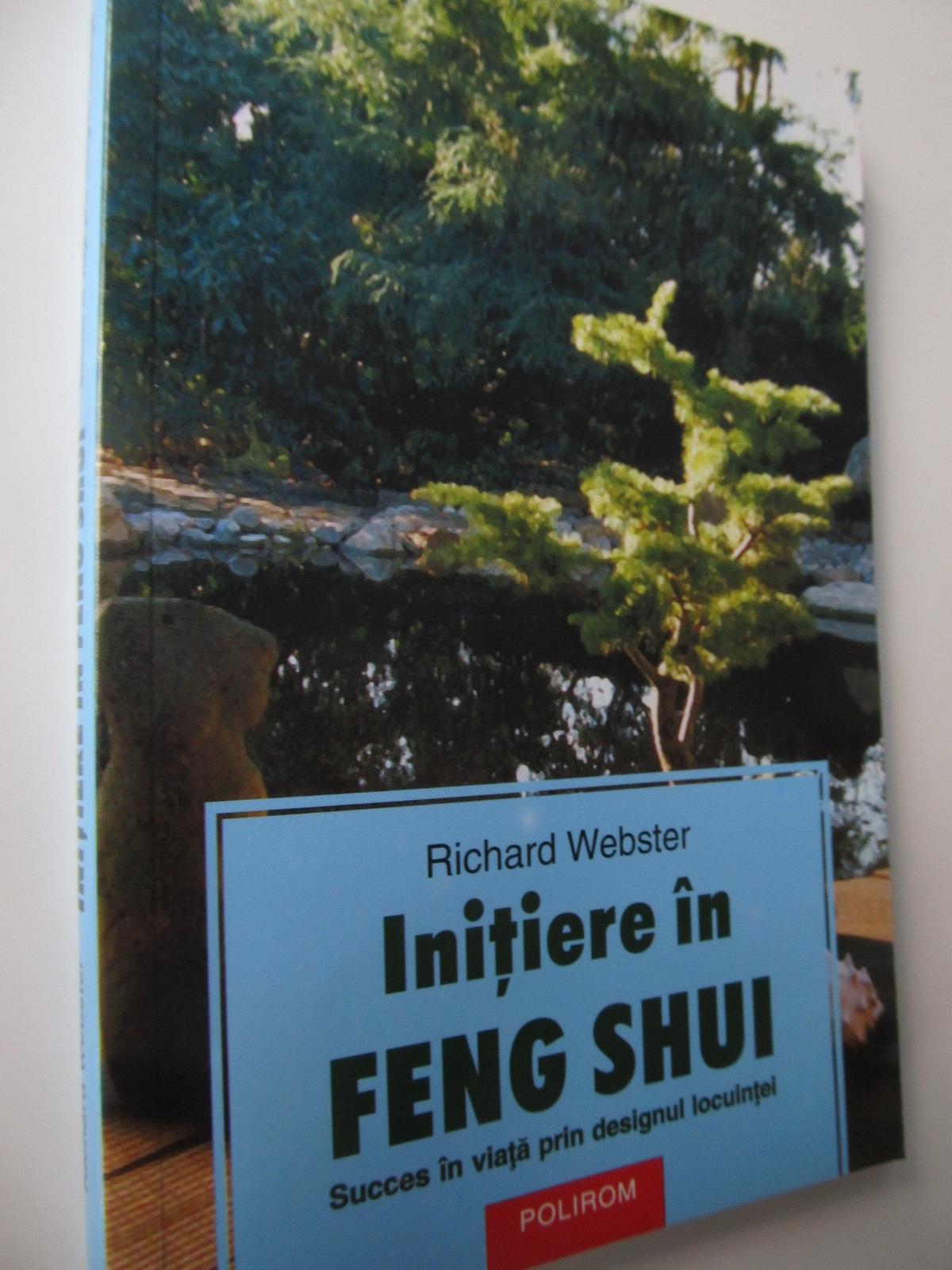 Carte Initiere in Feng Shui - Succes in viata prin designul locuintei - Richard Webster