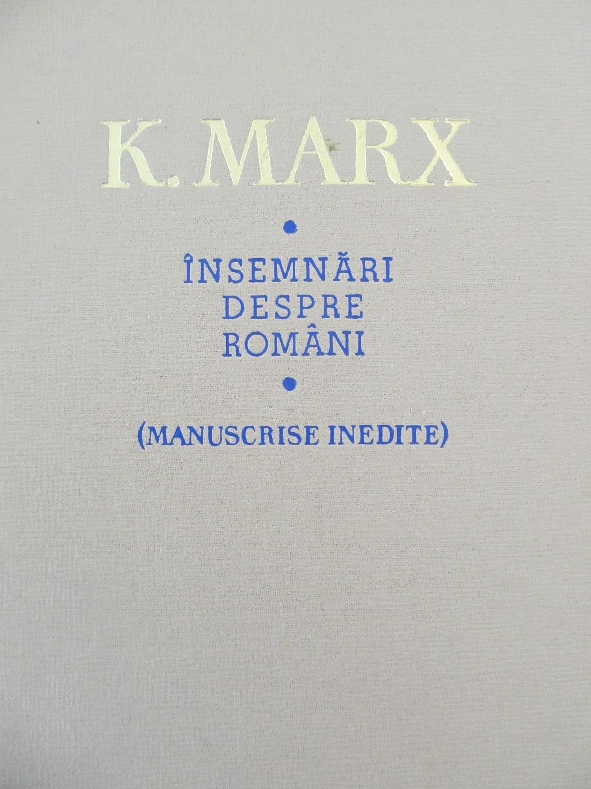 Insemnari despre romani (Manuscrise inedite) - K. Marx | Detalii carte