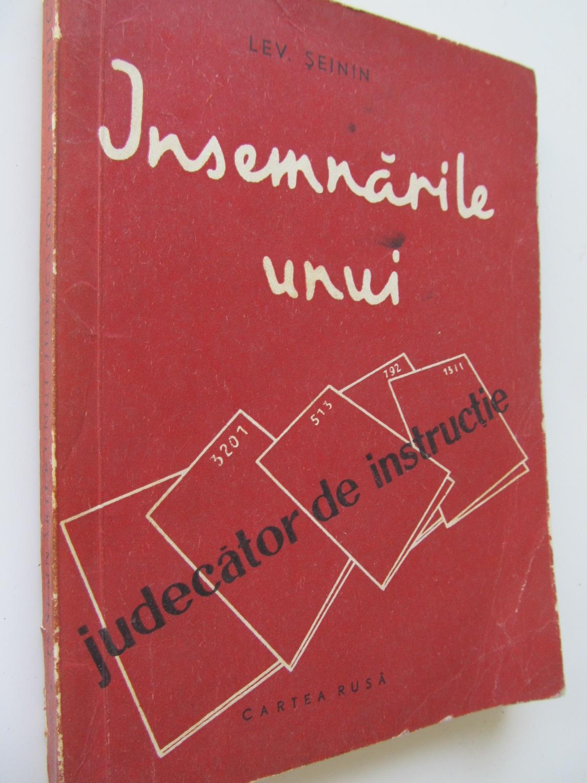 Insemnarile unui judecator de instructie - Lev Seinin | Detalii carte