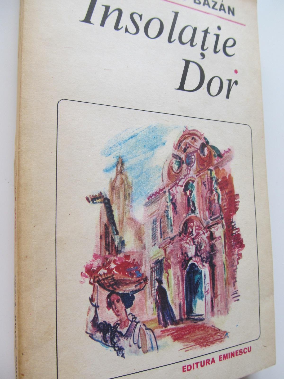 Insolatie.Dor - Emilia Pardo Bazan | Detalii carte