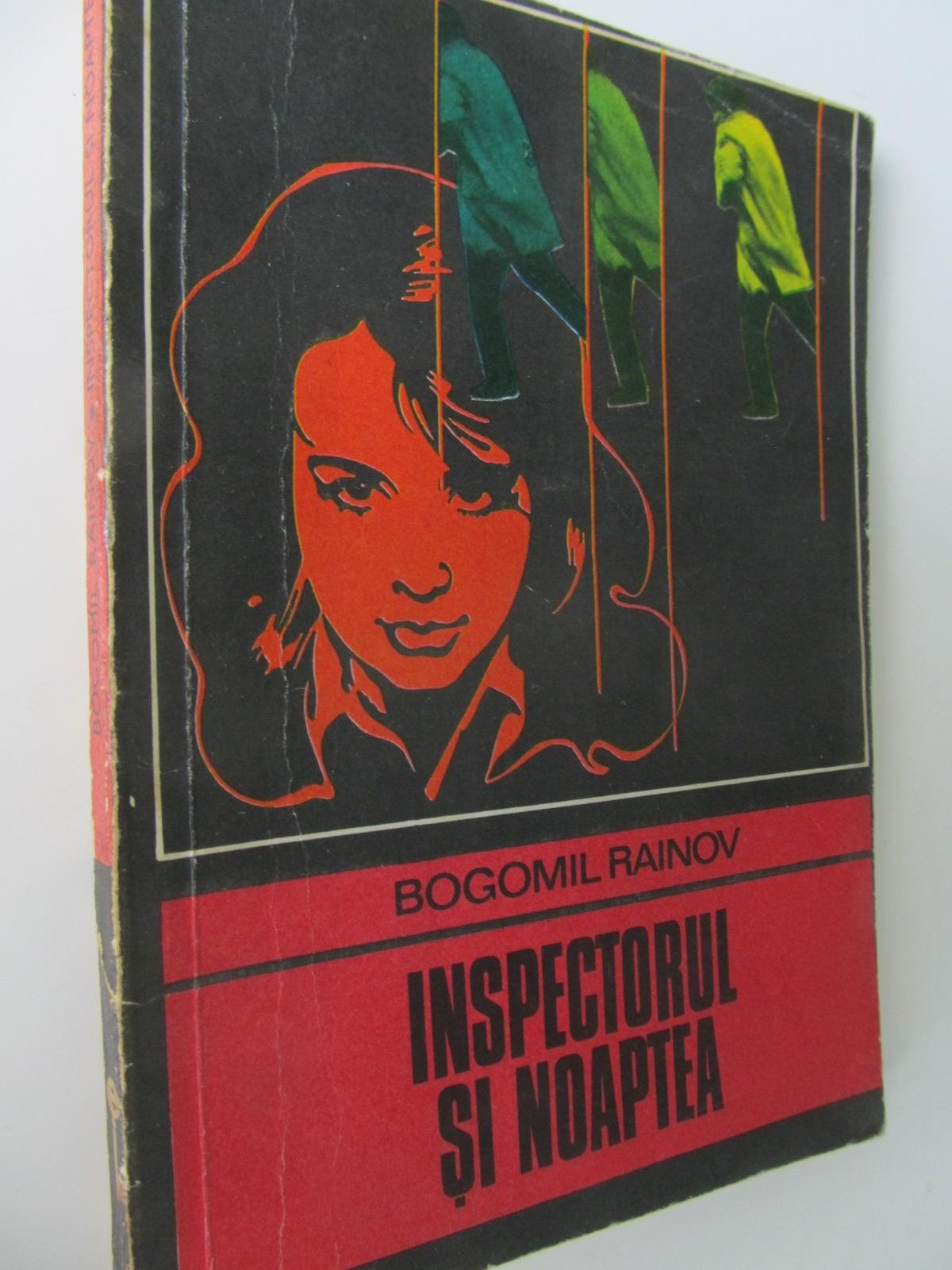 Inspectorul si noaptea - Bogomil Rainov | Detalii carte