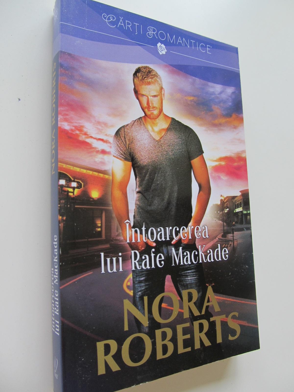 Intoarcerea lui Rafe MacKade - Nora Roberts | Detalii carte