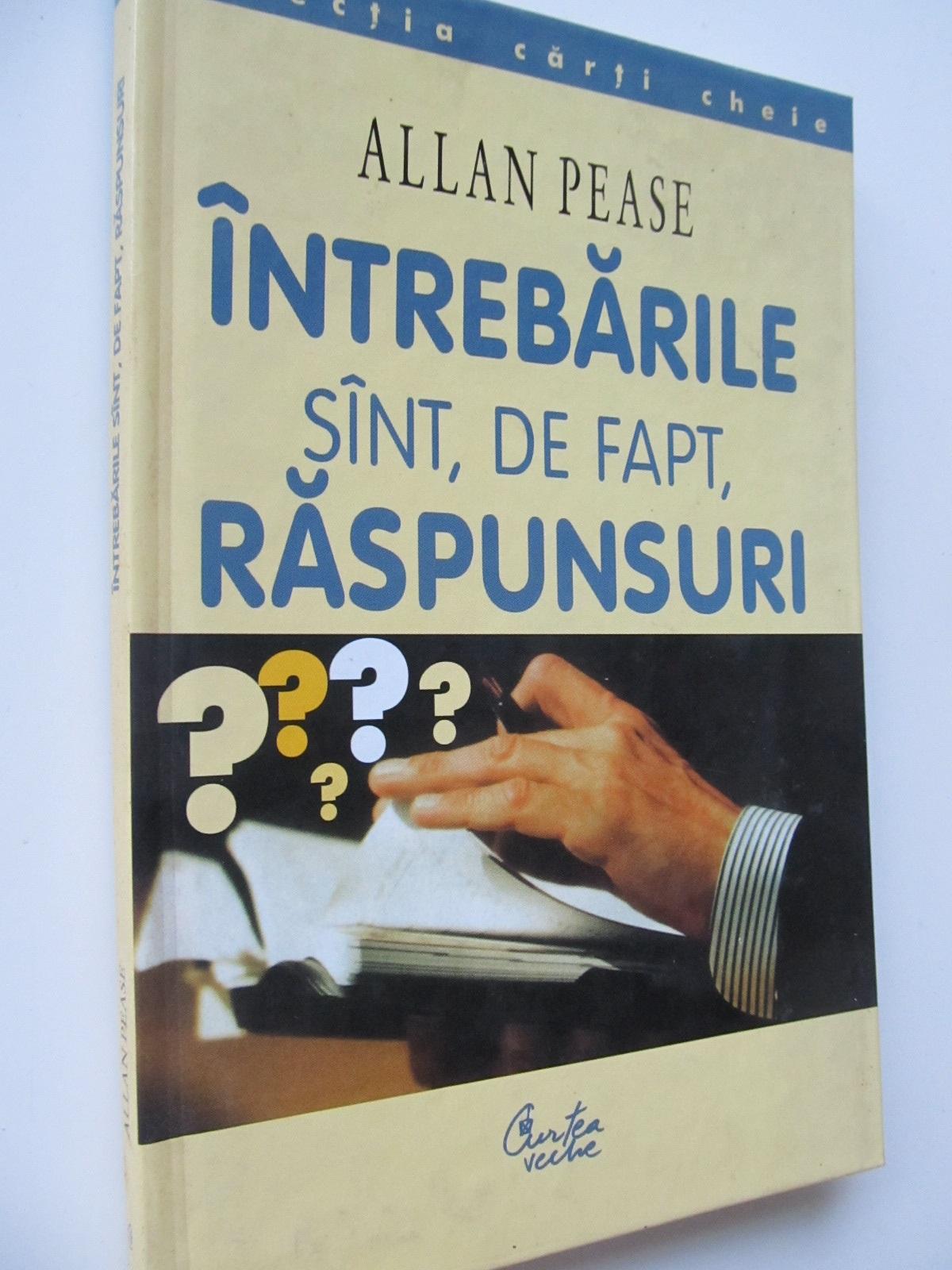 Intrebarile sunt de fapt raspunsuri - Alan Pease | Detalii carte