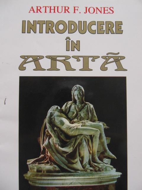 Introducere in arta [1] - Arthur F. Jones | Detalii carte