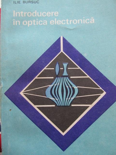 Introducere in optica electronica - Ilie Buesuc | Detalii carte
