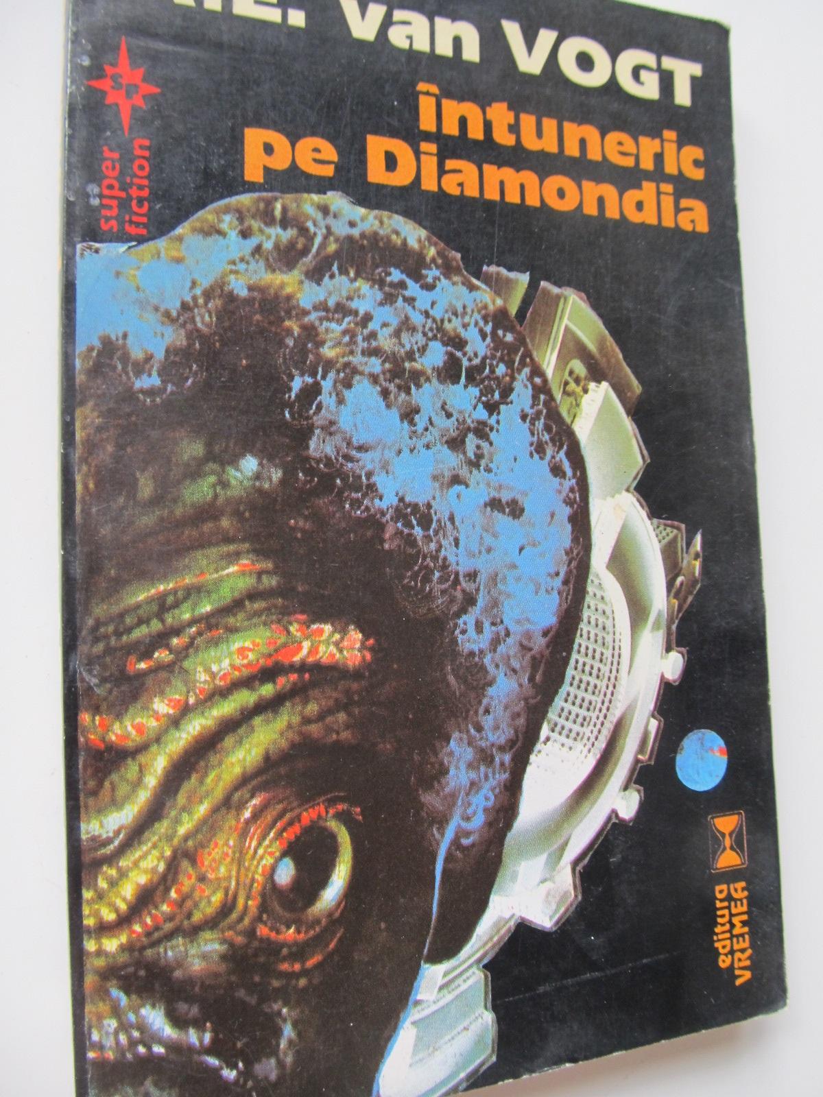 Intuneric in Diamondia - A.E. van Vogt | Detalii carte