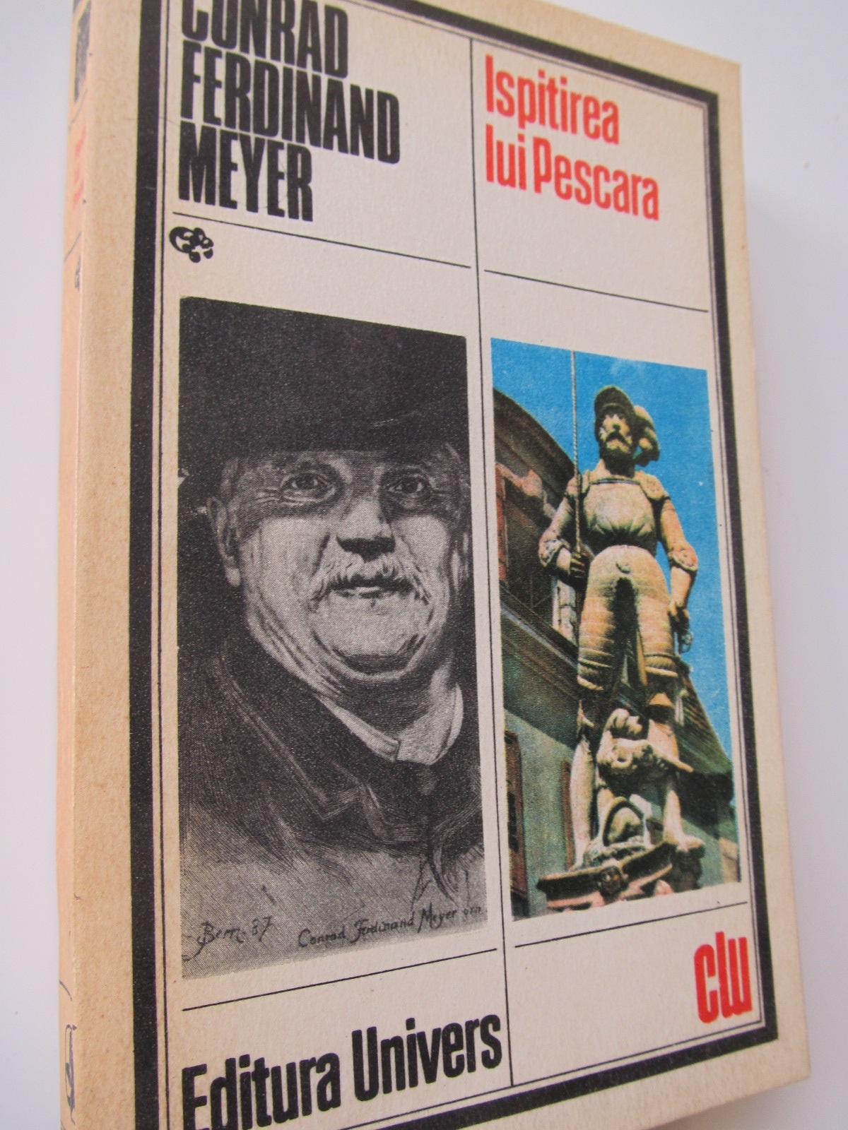 Ispitirea lui Pescara - Conrad Ferdinand Meyer | Detalii carte